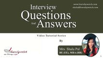 Interview Questions and Answers Series by Shalu Pal   Video 7 English