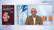 Xerfi Canal Christian Morel  Décisions absurdes : comment les éviter