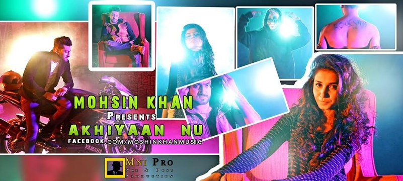 Mohsin Khan-AKHIYAAN NU-Film By Mni Pro - Brain Box