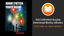 Harry Potter How To Write A Party Scene Like JK Rowling Learn To Write A Successful Scene Harry Potter Party Scene Analysis EBOOK (PDF) REVIEW