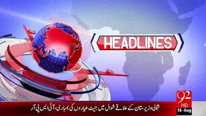 Headlines - 10:00PM - 18-08-15 - 92 News HD
