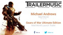 Gears of War Ultimate Edition - Mad World Launch Trailer Music (Michael Andrews feat. Gary Jules - Mad World)