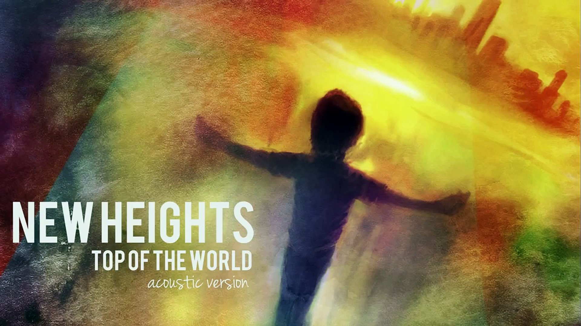 New Heights - Top Of The World (Acoustic Version)