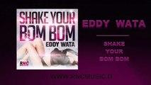 EDDY WATA - Shake Your Bom Bom
