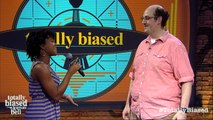"""Totally Biased: """"Anything to Say to a White Guy?"""" Live"""