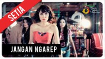 Setia Band - Jangan Ngarep   Official Video Clip