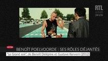 Benoît Poelvoorde : sa carrière déjantée