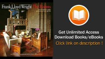 Frank Lloyd Wright The Rooms Interiors And Decorative Arts EBOOK (PDF) REVIEW