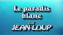 Le paradis blanc par Jean-Loup