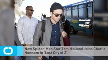 New Spider-Man Star Tom Holland Joins Charlie Hunnam in 'Lost City of Z'