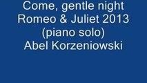 Mercuzio Pianist - Come, gentle night - Romeo & Juliet 2013, (piano solo) , by Abel Korzeniowski