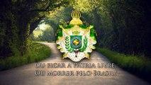 National Anthem of the Empire of Brazil - Hino da Independência
