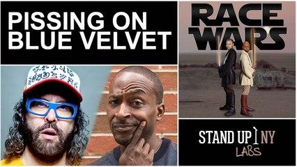 RACE WARS - Pissing on Blue Velvet w/ Judah Friedlander and Mike Yard