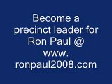 Ron Paul - Become a Precinct Leader and help (Ron Paul)