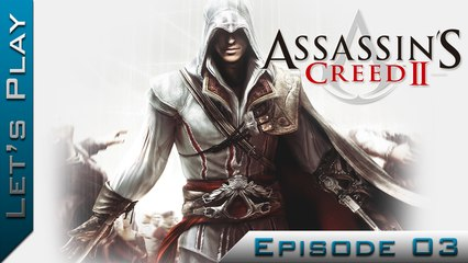 Let's Play | Assassin's Creed II : Episode 3