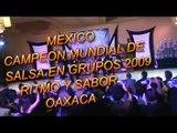 WORLD SALSA CHAMPIONSHIP 2009  MEXICO CAMPEON CON RITMO Y SABOR
