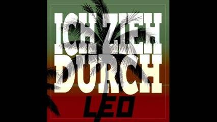 LEO - ICH ZIEH DURCH (CHANNEL ABONNIEREN)
