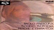 Tu Cielo, Tu Poesia/Perchè È Finita Così - Paolo Frescura 1976 (Facciate:2)