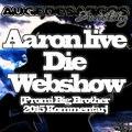 Aaron live  Die Webshow Promi Big Brother 2015 Kommentar