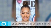 La La Anthony Denies Cheating Rumors