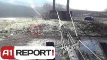 A1 Report - Tepelene, banoret kalojne lumin me nje mjet primitiv, mungon ura