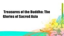 Treasures of the Buddha: The Glories of Sacred Asia