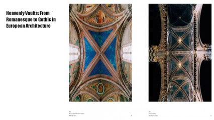 Heavenly Vaults: From Romanesque to Gothic in European