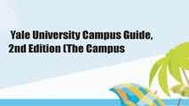Yale University Campus Guide, 2nd Edition (The Campus