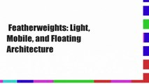 Featherweights: Light, Mobile, and Floating Architecture