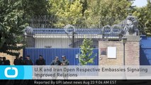 U.K and Iran Open Respective Embassies Signaling Improved Relations