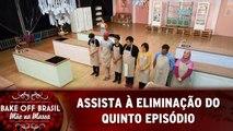 Assista à eliminação do quinto episódio de Bake Off Brasil