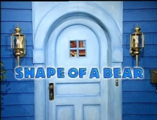 Bear in the Big Blue House: Shape of a Bear