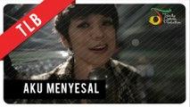 TLB - Aku Menyesal | Official Video Clip
