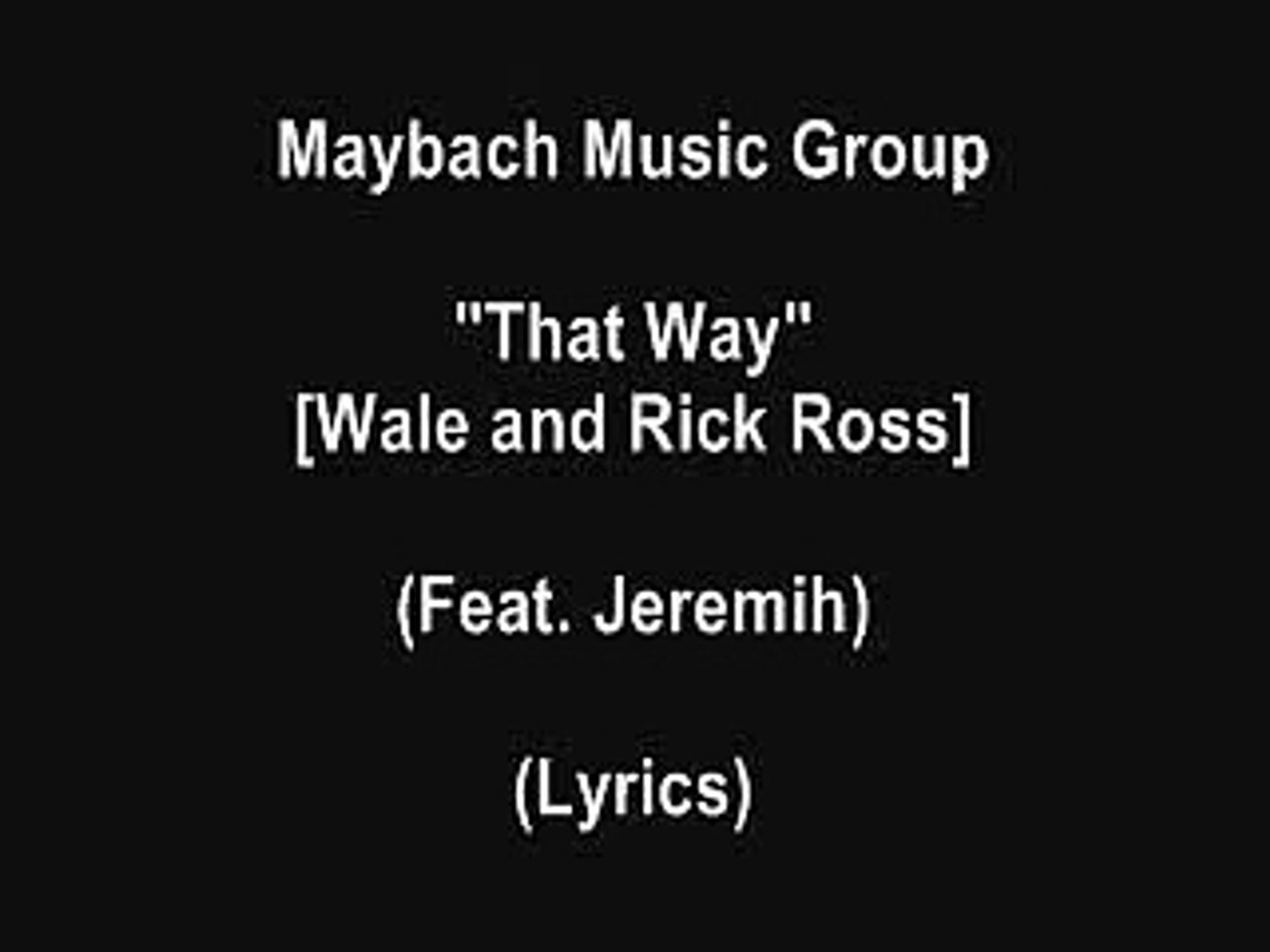 Wale & Rick Ross Feat  Jeremih - That Way (Lyrics)