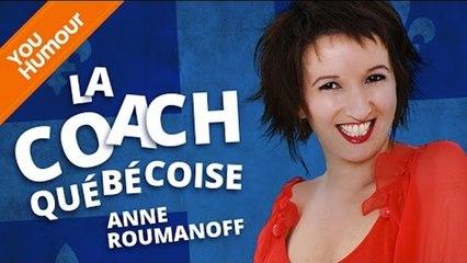 ANNE ROUMANOFF - La coach québecoise