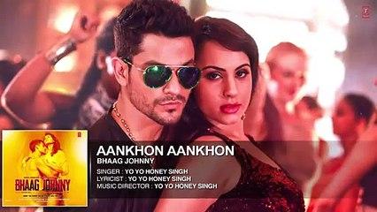 Aankhon Aankhon Full Song | Yo Yo Honey Singh | Bhaag Johnny [2015]