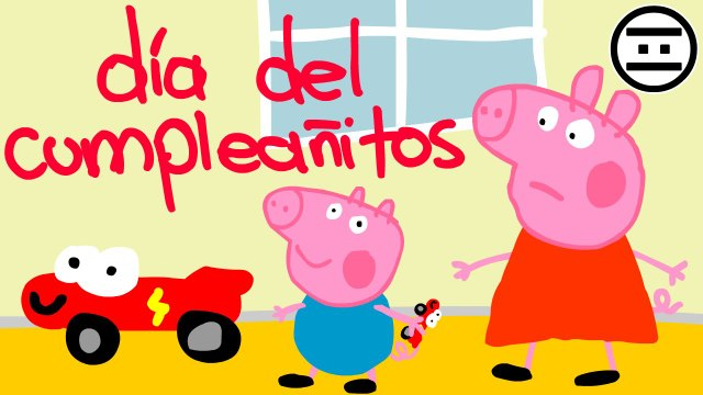 #NEGAS - Poppa Peg 8 (Parodia) Dia del Cumpleañitos