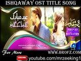 Ishqa way 2015 Full HD | New Title Song on GEO Entertainment - Zamad Baig - Sami Khan