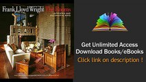 Frank Lloyd Wright The Rooms Interiors and Decorative Arts PDF