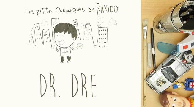 Les petites chroniques de Rakidd #02 : Dr. Dre