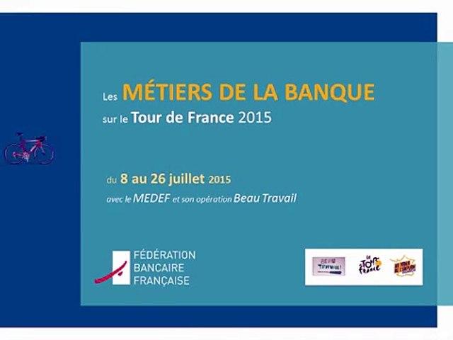 Les metiers de la banque sur le Tour de France 2015