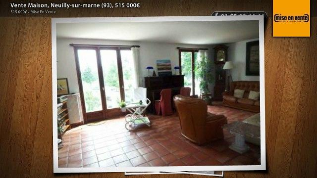 Vente Maison, Neuilly-sur-marne (93), 515 000€