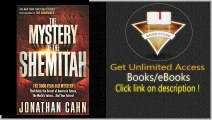 The Mystery of the Shemitah The 3,000-Year-Old Mystery That Holds the Secret of America's Future, the World's Future, and Your Future! PDF