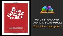 The Pizza Bible The World's Favorite Pizza Styles, from Neapolitan, Deep-Dish, Wood-Fired, Sicilian, Calzones and Focaccia to New York, New Haven, Detroit, and more  PDF