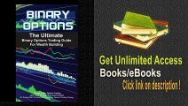 Binary Options The Ultimate Binary Options Trading Guide For Wealth Building Through Binary Options Trading - How To Reach Financial Freedom By Trading ... Strategies, Binary Options Strategy) PDF