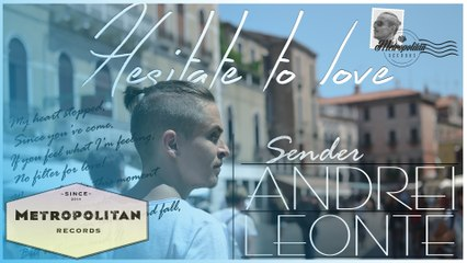 Andrei Leonte - Hesitate To Love (Official Video)