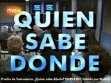 Caso Juan Pedro Martínez. El niño de Somosierra. Tve2. 1992.05.19. ¿Quien Sabe Donde?