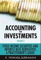 Accounting for Investments, Fixed Income Securities and Interest Rate Derivatives A Practitioner's H