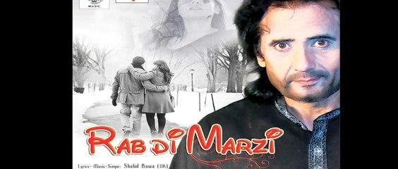 Rab Di Marzi | feat. Shahid Bawa