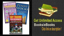 Stocks 3 in 1 Master Class Box Set Book 1 Day Trading for Beginners + Book 2 Penny Stocks + Book 3 Options Trading (Day Trading – Day Trading for … Options – Options Trading – Stock Trading) PDF